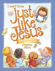 I Want to be Just Like Jesus Bible Storybook cover