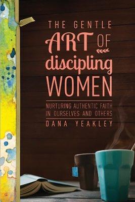 The Gentle Art of Discipling Women cover
